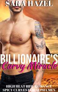 Billionaire's Curvy Miracle: High Heat BBW Romance (Spicy Curves for Alpha Men Book 1)