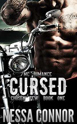 Cursed - Chosen Few MC (Book One)- Outlaw Biker Romance by Nessa Connor