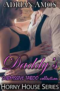 Daddy's Submissive Taboo Collection