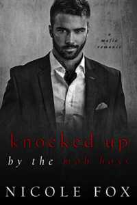 Knocked Up by the Mob Boss: A Dark Mafia Romance