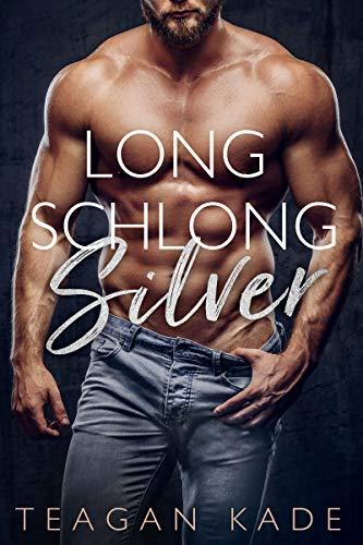 Long Schlong Silver by Teagan Kade
