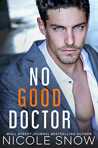 No Good Doctor by Nicole Snow