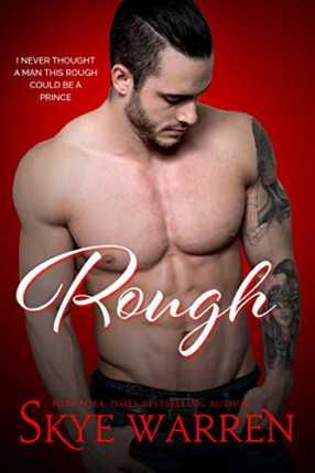 Rough: A Dark Romantic Comedy (Chicago Underground Book 1) by Skye Warren