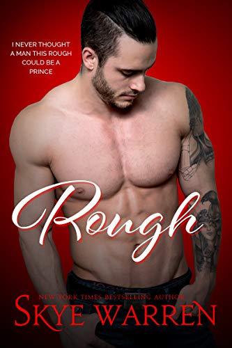 Rough: A Dark Romantic Comedy (Chicago Underground Book 1) by Skye Warren