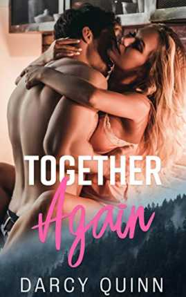 Together Again: A second chance romantic suspense by Darcy Quinn
