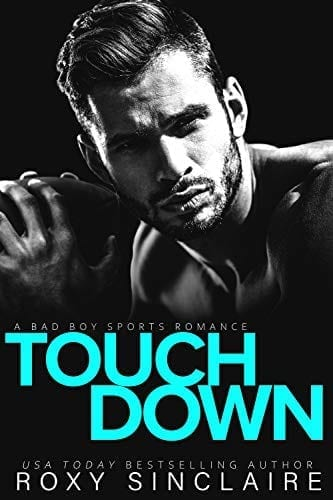 Touchdown: A Bad Boy Sports Romance (Pass To Win Book 1) by Roxy Sinclaire
