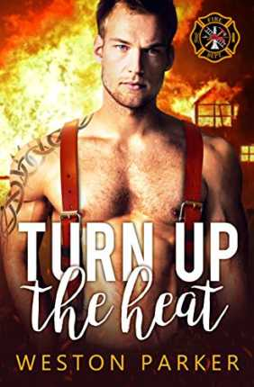 Turn Up The Heat (Searing Saviors Book 3) by Weston Parker