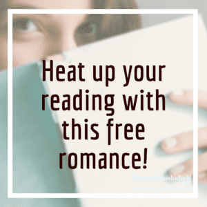 Heat up your reading with this free romance!