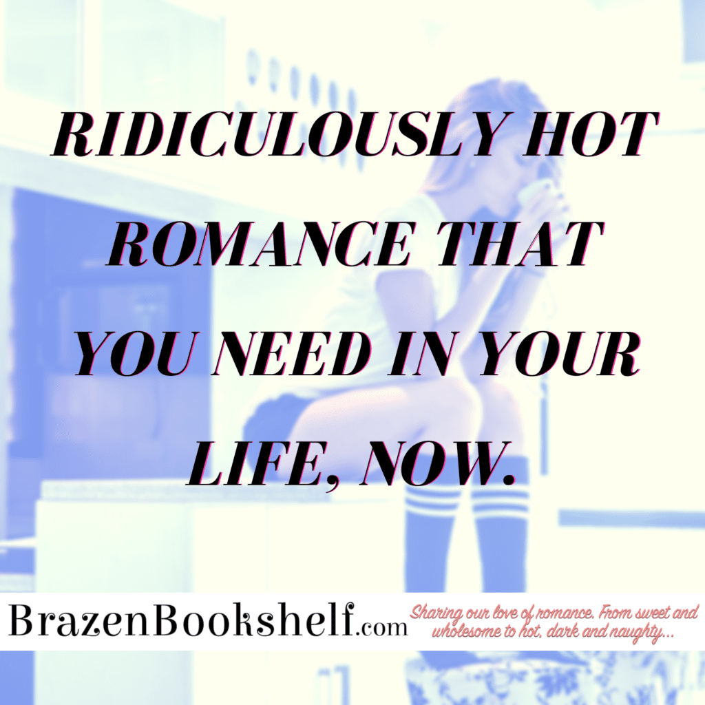 Ridiculously hot romance that you need in your life now.