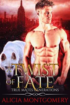 A Twist of Fate by Alicia Montgomery