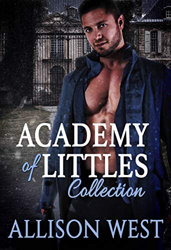 Academy of Littles: A Dark Daddy Romance by Allison West