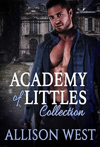 Academy of Littles: A Dark Daddy Romance by Allison West