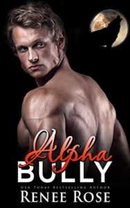 Alpha Bully: An enemies-to-lovers shifter romance (Wolf Ridge High Book 1) by Renee Rose