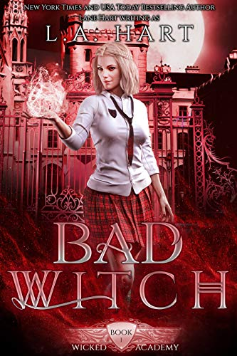 Bad Witch: A Paranormal Academy Reverse Harem Romance (Wicked Academy Book 1) by L. A. Hart