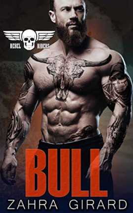Bull (Rebel Riders MC Book 6) by Zahra Girard