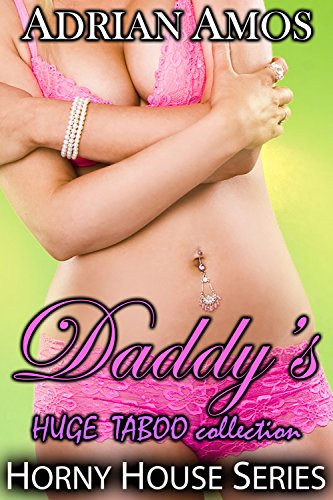 Daddy's HUGE TABOO collection by Adrian Amos