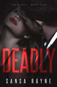 Deadly: A Dark Romantic Thriller (The Agency Book 4)
