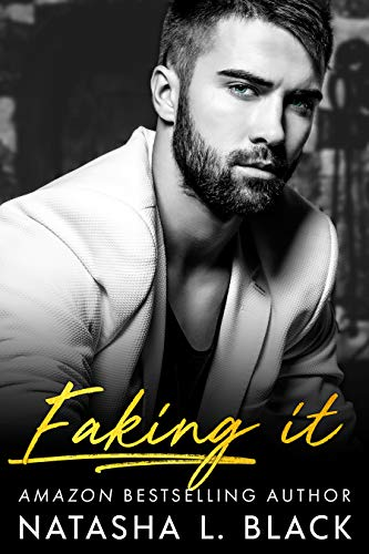 Faking It by Natasha L. Black