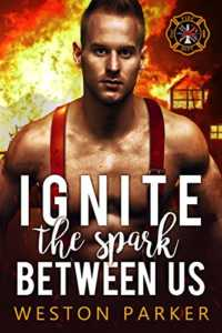 Ignite The Spark Between Us (Searing Saviors Book 4)