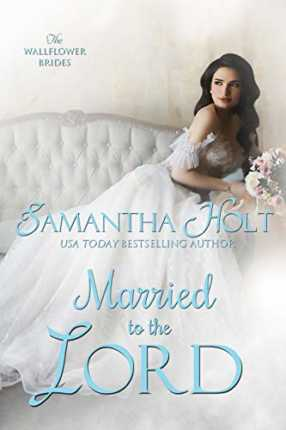 Married to the Lord (The Wallflower Brides Book 2) by Samantha Holt