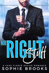 Mr. Right Stuff: A Fake Fiancé Office Romance (Finding Mr. Right Book 1)