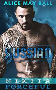 Nikita Forceful: Bad Russian Book 4 by Alice May Ball
