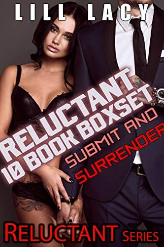 Reluctant 10 Book Boxset: Submit and Surrender by Lill Lacy