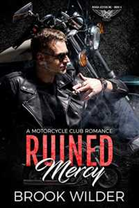 Ruined Mercy: A Motorcycle Club Romance (Rough Jesters MC Book 4)