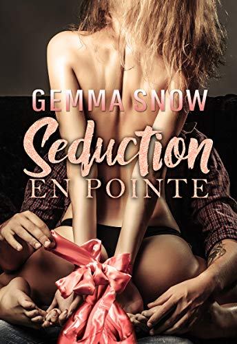 Seduction en Pointe (The Full Swing Series Book 1) by Gemma Snow
