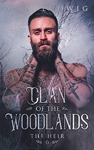 The Heir (Clan of the Woodlands Book 0) by V. K. Ludwig