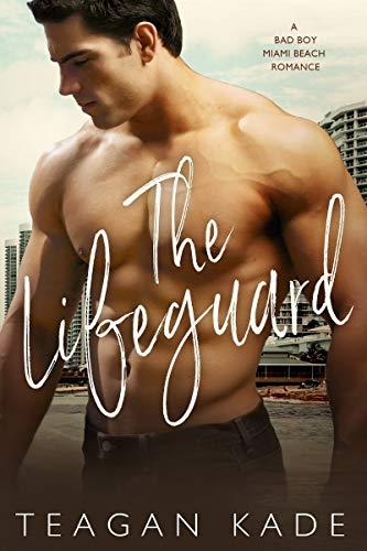 The Lifeguard by Teagan Kade
