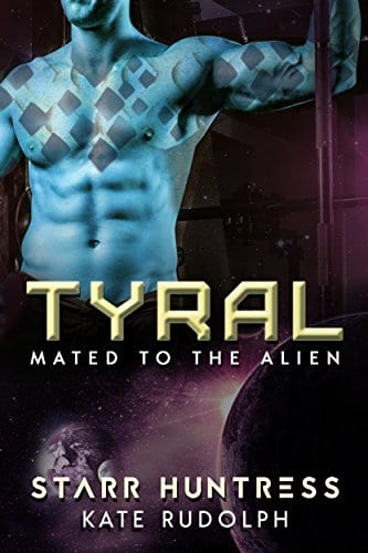 Tyral (Mated to the Alien Book 2) by Kate Rudolph and Starr Huntress