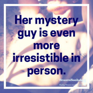 Her mystery guy is even more irresistible in person.