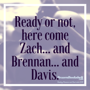 Ready or not, here come Zach… and Brennan… and Davis.