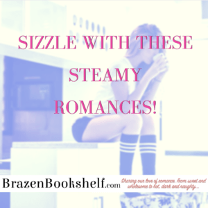 Sizzle with these steamy romances!