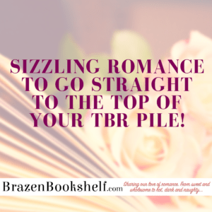 Sizzling romance to go straight to the top of your TBR pile!