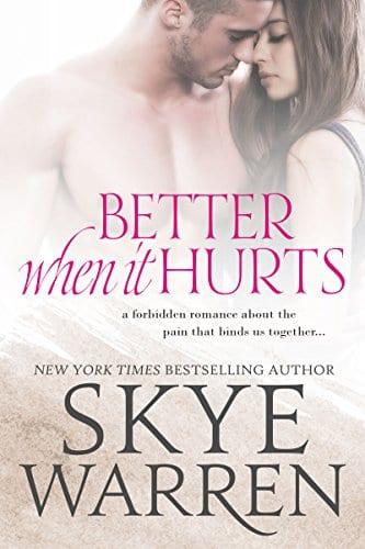 Better When It Hurts: A Stripped Standalone by Skye Warren