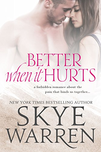 Better When It Hurts: A Stripped Standalone by Skye Warren