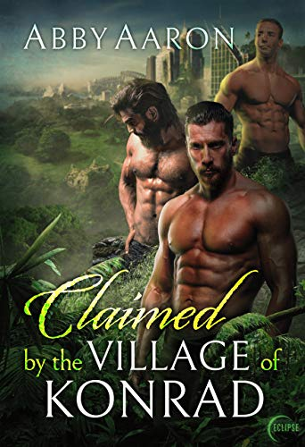 Claimed by the Village of Konrad (Claiming Their Bride Book 1) by Abby Aaron