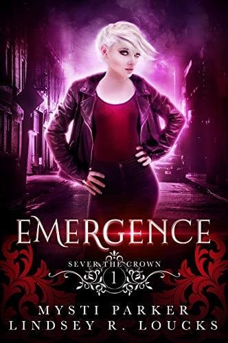 Emergence: A Reverse Harem Vampire Romance (Sever the Crown Book 1) by Mysti Parker & Lindsey R. Loucks