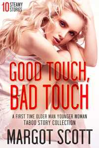 Good Touch, Bad Touch: A First Time Older Man Younger Woman Taboo Story Collection