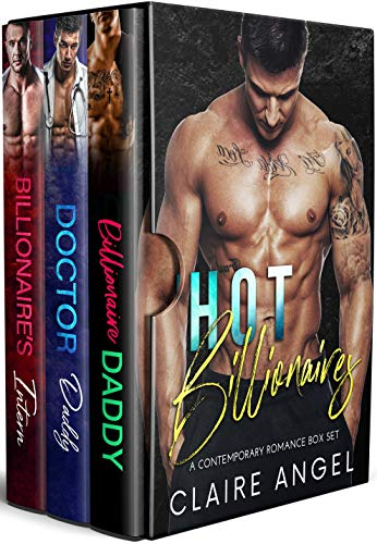 Hot Billionaires: A Contemporary Romance Box Set by Claire Angel