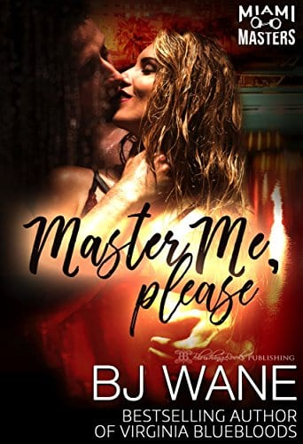 Master Me, Please (Miami Masters Book 2) by B. J. Wane