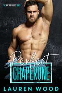 Perfect Chaperone (The Next Door Daddies Series Book 1)