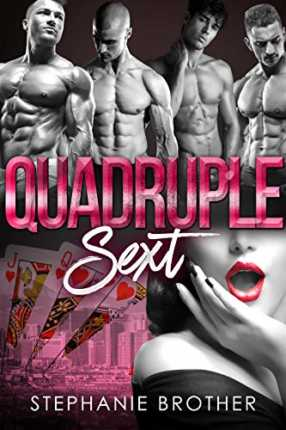 Quadruple Sext: A Reverse Harem Bully Romance (Accidental Stepbrother Book 5) by Stephanie Brother