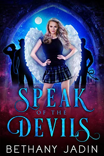 Speak of the Devils: A Steamy Romantic Comedy by Bethany Jadin