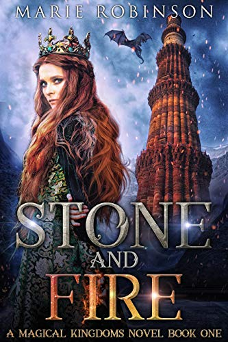 Stone and Fire: A Romantic Fantasy (Magical Kingdoms Book 1) by Marie Robinson