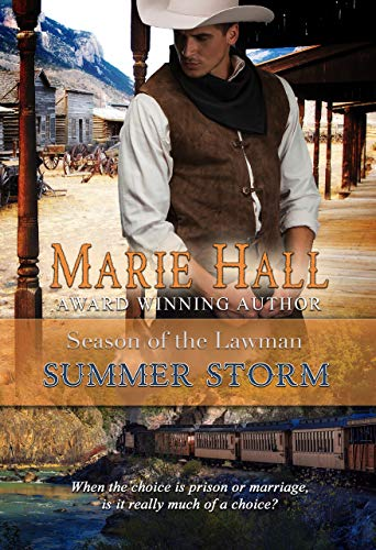 Summer Storm: A Steamy Old West Romance (Season of the Lawman Book 1) by Marie Hall