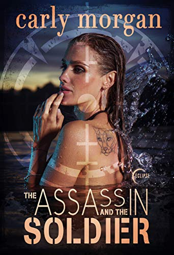 The Assassin and the Soldier: A Steamy Dystopian Romance by Carly Morgan