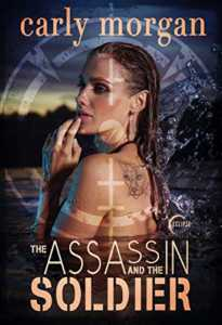The Assassin and the Soldier: A Steamy Dystopian Romance